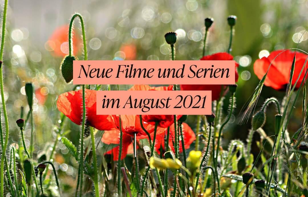 neue-filme-und-serien-im-august-2021-tipps-highlights-netflix-amazon-prime-ard-zdf