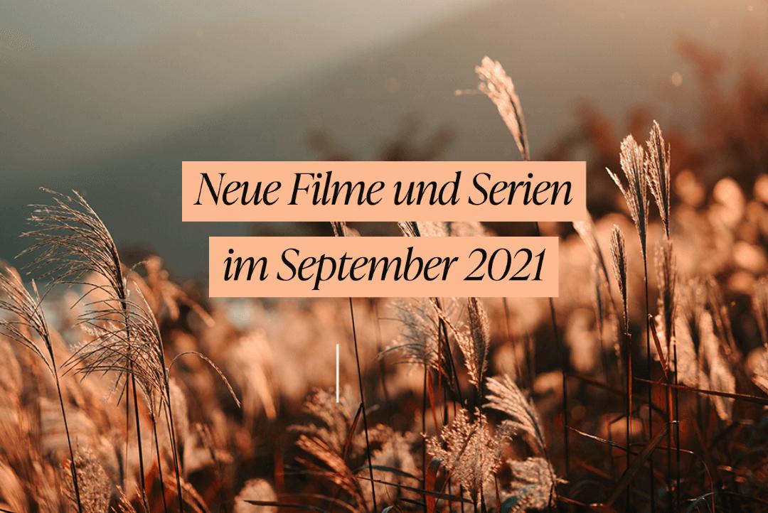 neue-filme-und-serien-im-september-2021-tipps-highlights-netflix-amazon-prime-ard-zdf