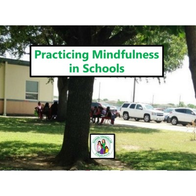 Practicing Mindfulness in Schools
