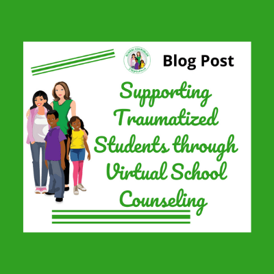 Trauma-Informed Virtual School Counseling