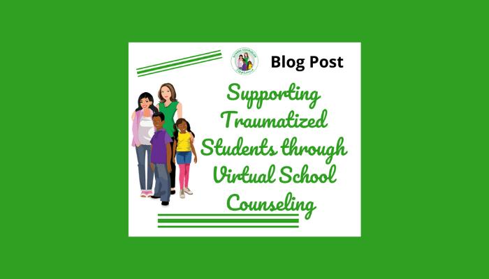 Trauma-Informed Virtual School Counseling