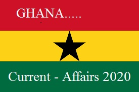 Ghana Current Affairs 2020