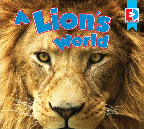 A Lions World, Review, #hsreviews, #AV2Books, #MediaEnhancedBooks, #digitalbooks, #digitallearning, media enhanced books, AV2 Books, Digital books