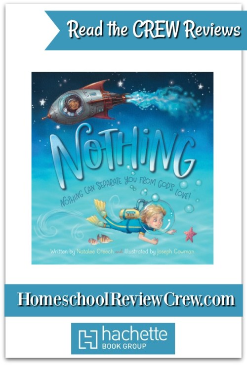 Nothing (Nothing Can Separate You From God's Love) by Natalee Creech {WorthyKids, an imprint of Hachette Book Group Reviews}