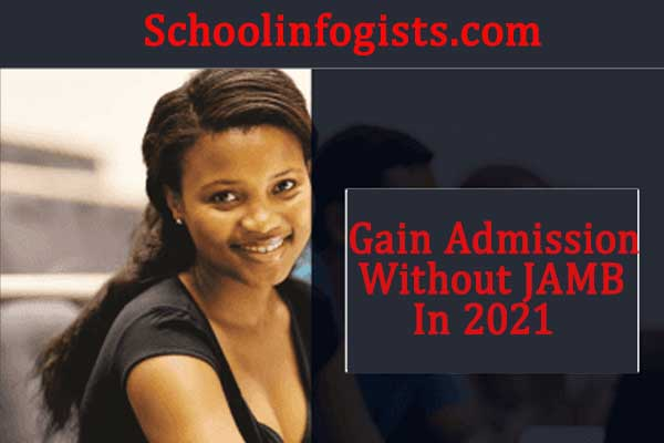 5 Way to gain admission without JAMB in any University