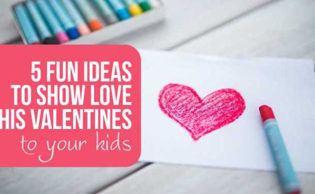 5 Fun Ideas To Show Love This Valentines Day To Your Kids