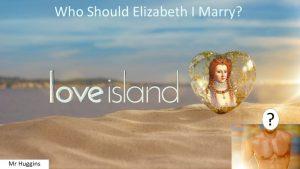 Who should Elizabeth I marry?