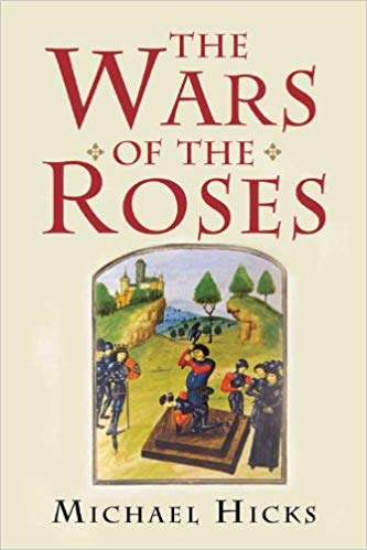 Hicks on the Causes of the Wars of the Roses