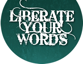 Liberate Your Words