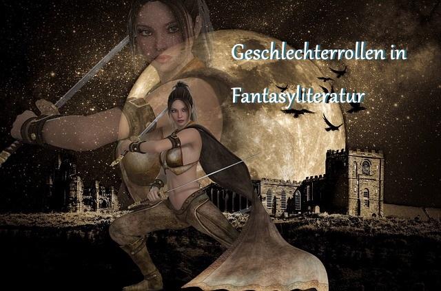 Geschlechterrollen in Fantasyliteratur