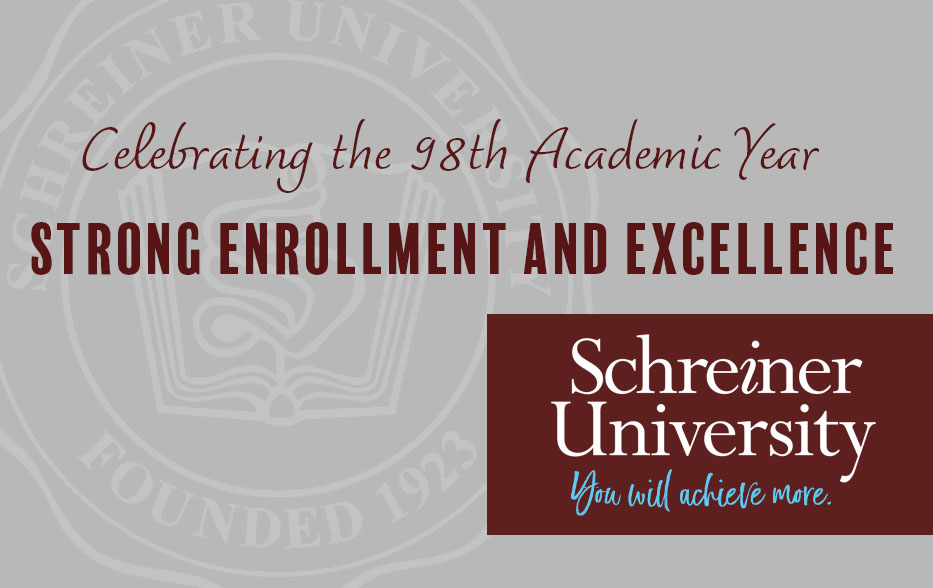 Schreiner University Celebrates 98th Academic Year - Continues strong enrollment and excellence