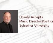 Dowdy Accepts Music Director Position at Schreiner University