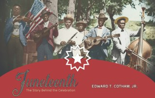 Juneteenth: The Story Behind the Celebration