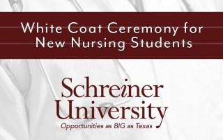 Schreiner University holds annual White Coat Ceremony for New Nursing Students