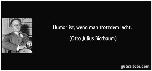 zitat-humor-ist-wenn-man-trotzdem-lacht-otto-julius-bierbaum-231585
