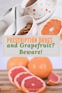 Prescription Drugs and Grapefruit- Beware!-http://sciencealcove.com/2014/07/takingprescriptiondrugsbeware/