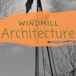 Windmill Architecture