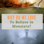 Why Do We Love to Believe in Monsters?
