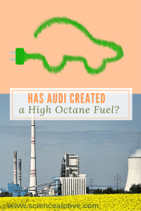 Has Audi Created a High Octane E-Fuel- https://sciencealcove.com/2016/03/audi-created-high-octane-e-fuel/