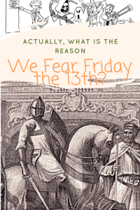 Actually, What is the Reason We Fear Friday the 13th?