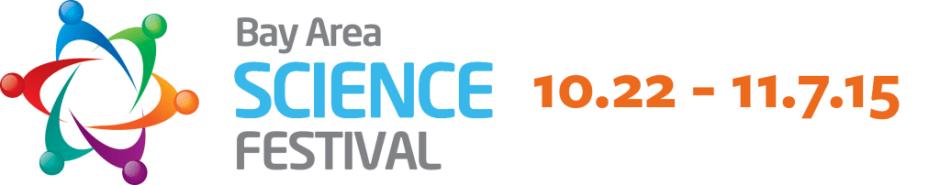 Bay Area Science Festival 10.22-11.7.15
