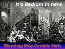 Nuts in Bedlam