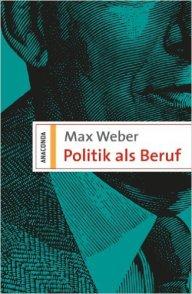 Weber Politik als Beruf