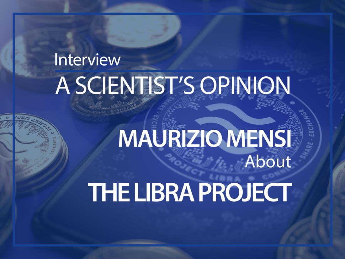 A scientist's opinion : Interview with Maurizio Mensi about the Libra Project