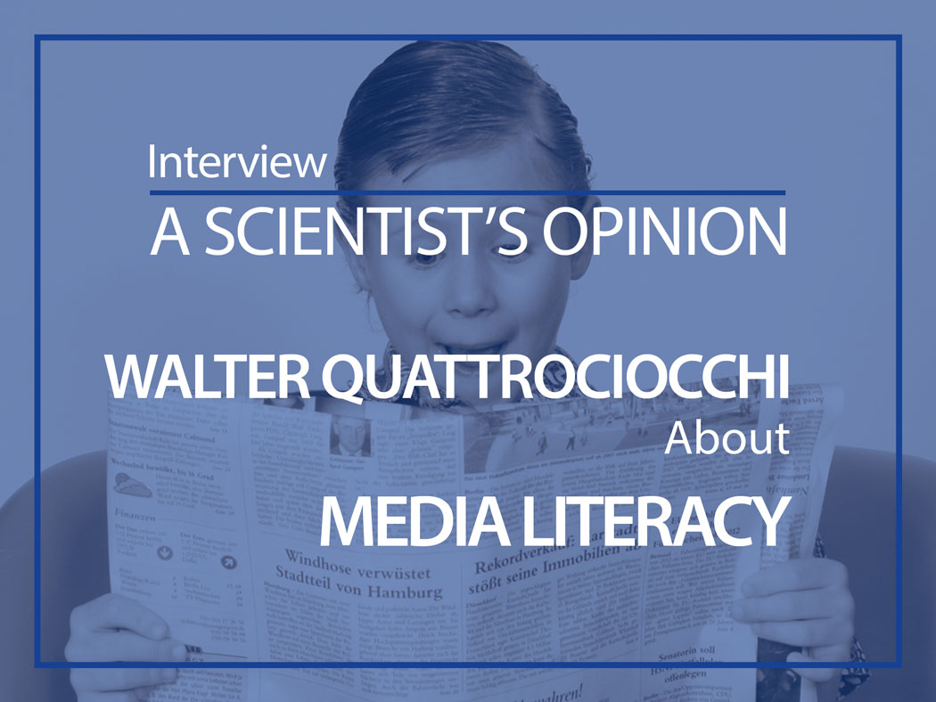 A scientist's opinion : Interview with Walter Quattrociocchi about Media literacy