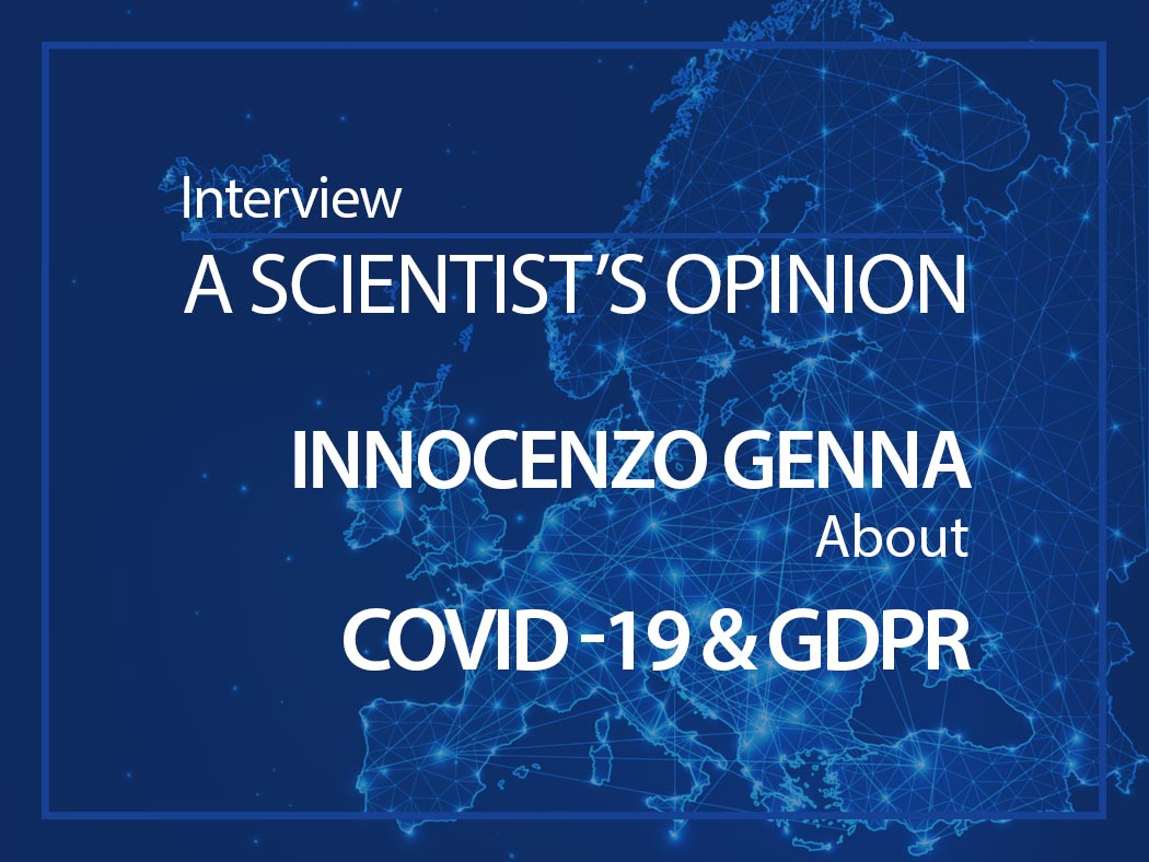 A scientist's opinion : Interview with Innocenzo Genna about COVID-19 & GDPR