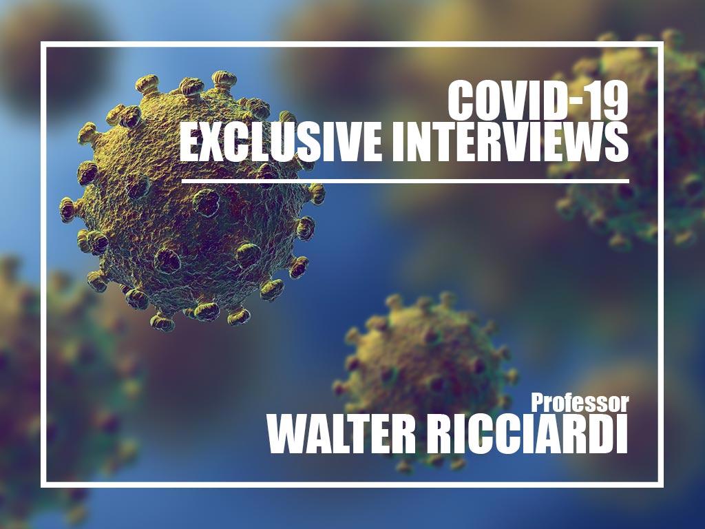 Covid-19 Exclusive interview : Prof. Walter Ricciardi