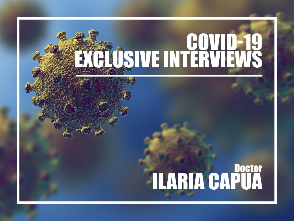 Covid-19 exclusive interviews : Dr Ilaria Capua