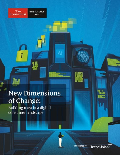 The-Economist-Intelligence-Unit-New-Dimensions-of-Change-Building-trust-in-a-digital-consumer-landscape-2020-791x1024 The Economist (Intelligence Unit) - New Dimensions of Change: Building trust in a digital consumer landscape (2020)
