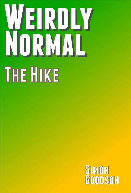 Weirdly Normal - The Hike
