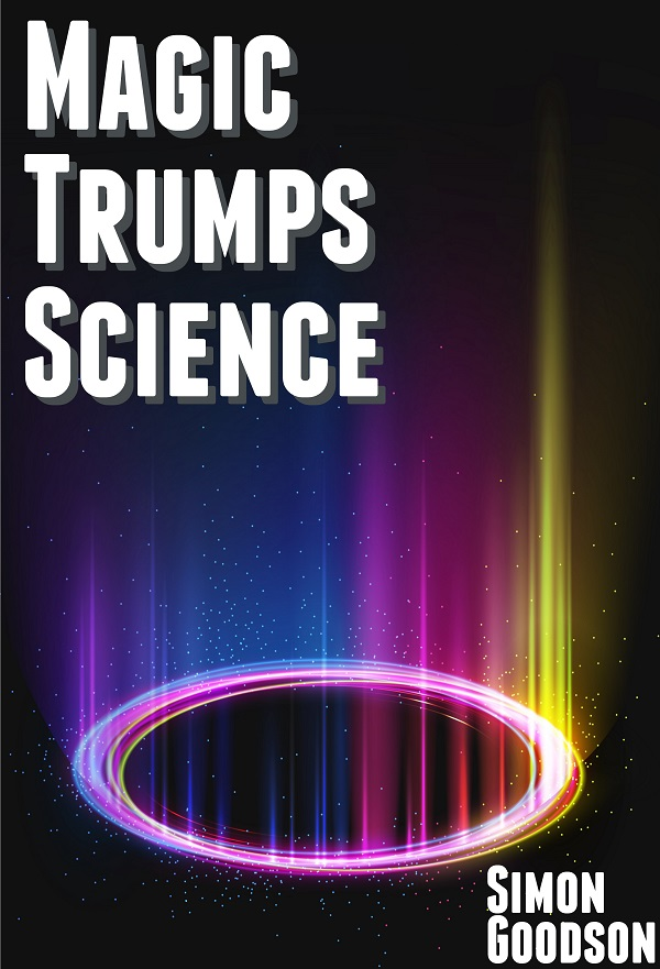 Magic Trumps Science
