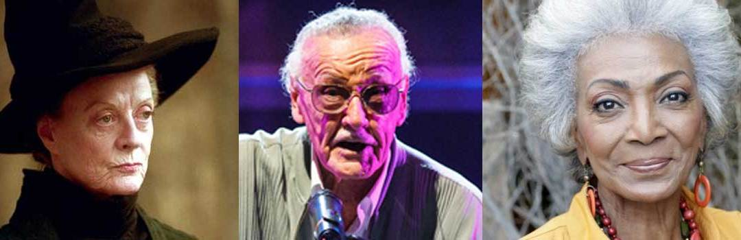 What Do Nichelle Nichols, Maggie Smith and Stan Lee Have in Common?