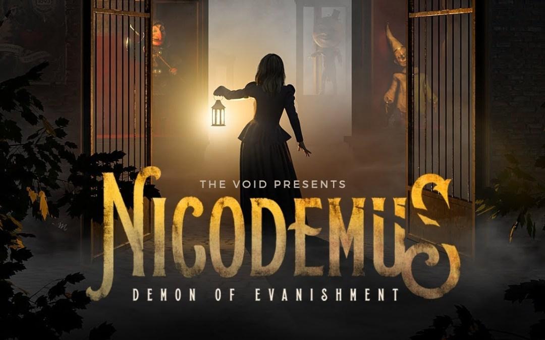 "The Void's Original VR Experience, ""Nicodemus: Demon of Evanishment"""