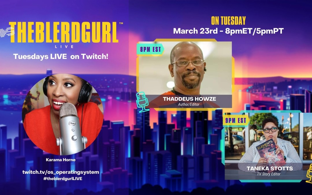 Thaddeus Howze Guests on 'The Blerdgurl', with Host Karama Horne