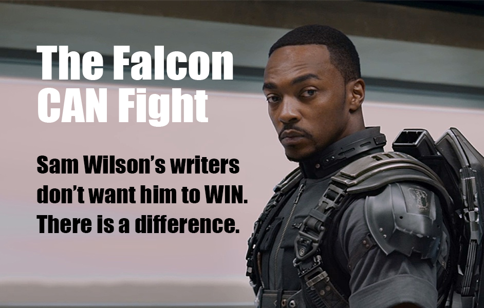 The Falcon CAN Fight – The Problem is His Writers, Not His Abilities