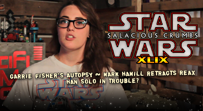 New Directions for Han Solo; Carrie Fisher's Autopsy, Mark Hamill Retracts — SALACIOUS CRUMBS Episode XLIX