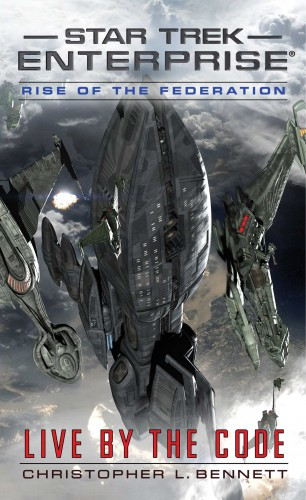 Rise of the Federation Live by the Code - Star Trek Novels in 2016