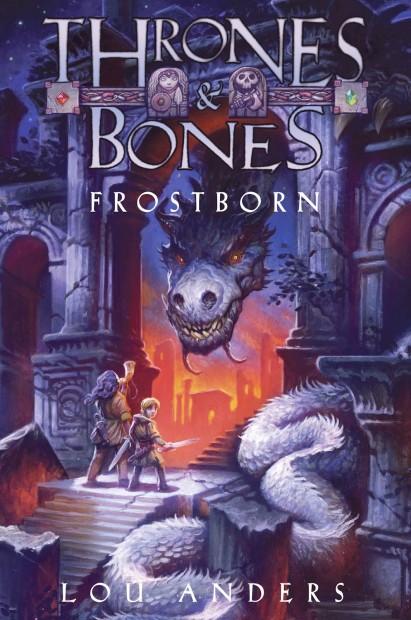 Thrones & Bones: Frostborn by Lou Anders