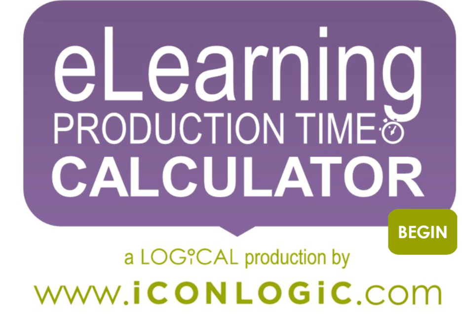 Screenshot of the eLearning Production Time Calculator's Begin screen. A logical production by www.iconlogic.com.