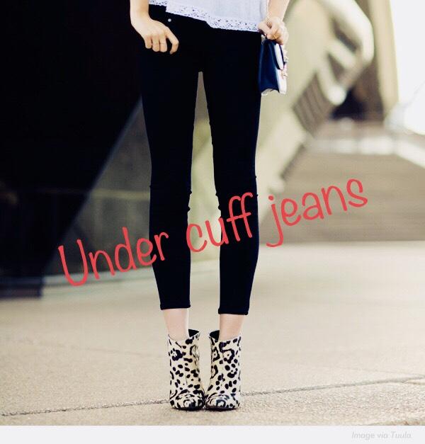 under cuff jeans