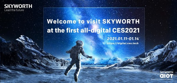 Welcome to visit SKYWORTH at the first all-digital CES2021