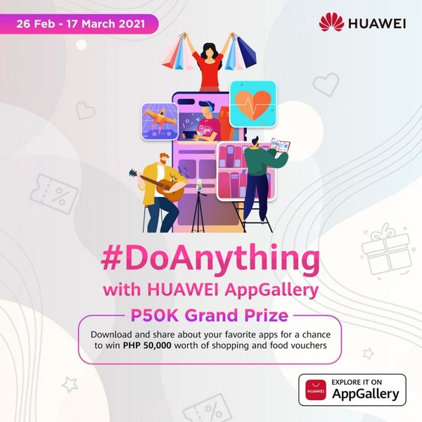 From 26 February to 17 March 2021, all HUAWEI AppGallery users in Philippines can participate in #DoAnything campaign to stand a chance to win the grand prize worth PHP50,000.