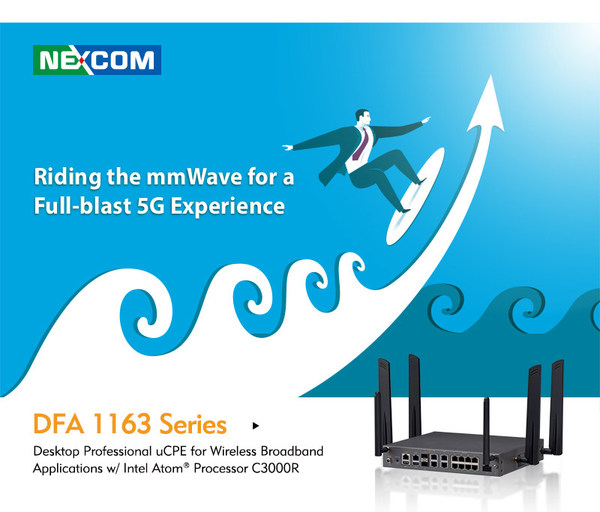 Riding the mmWave for a Full-blast 5G Experience: NEXCOM offers a unique uCPE white-box for ultra-high-speed 5G FR2 (mmWave) connectivity. DFA 1163 Series also offers additional value added features, including eight switch ports, Wi-Fi 6, PoE+ and one 10GbE SFP+ port for server grade connectivity. Besides all advantages on hardware level, another benefit of the DFA 1163 Series is deployment in both 5G SA and NSA infrastructures, which makes it a future-proof appliance.