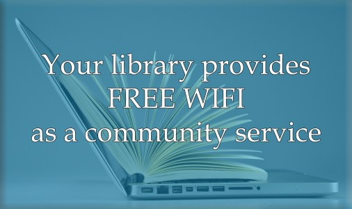 Your library provides free wifi as a community service