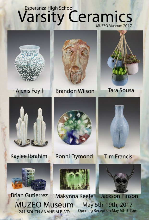 Ceramics students from Esperanza High School in Anaheim will have a show of their work at the Muzeo Museum in Anaheim.