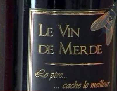 "Le Vin de Merde: With this unpardonable label, one must ask the eternal French question: pourquoi? Talk about a marketer's nightmare. The subtitle, ""Le Pire… cache le meilleur,"" roughly translates as ""the worst hides the best."" The fly speaks for itself. (Photo courtesy Le Vin de Mer)"